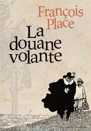 La douane volante / François Place   Place, François (1957-....). Auteur