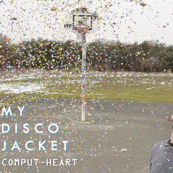Comput-heart / My Disco Jacket |