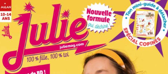 Julie : 100% fille, 100% toi : 10-14 ans / [directeur de la publication : Pascal Ruffenach]  |