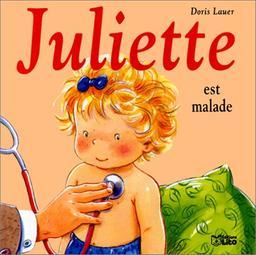 Juliette est malade / Doris Lauer | Lauer, Doris. Auteur