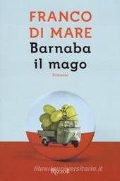 Barnaba il mago / Franco Di Mare  