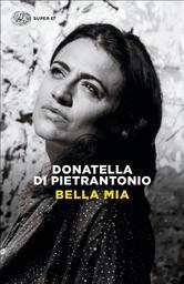 Bella mia : Con una postfazione dell'autrice / Donatella Di Pietrantonio  
