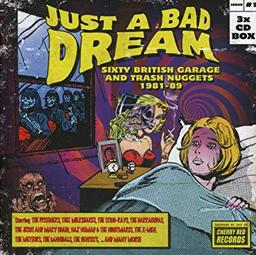Just a bad dream : Sixty british garage and trash nuggets 1981-89 |