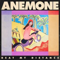 Beat my distance / Anémone   Anémone,