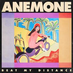 Beat my distance / Anémone | Anémone,