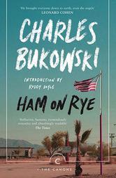 Ham on Rye : Introduction by Roddy Doyle / Charles Bukowski | Bukowski, Charles (1920-1994). Auteur