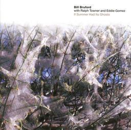 If summer had its ghosts / Bill Bruford   Bruford, Bill