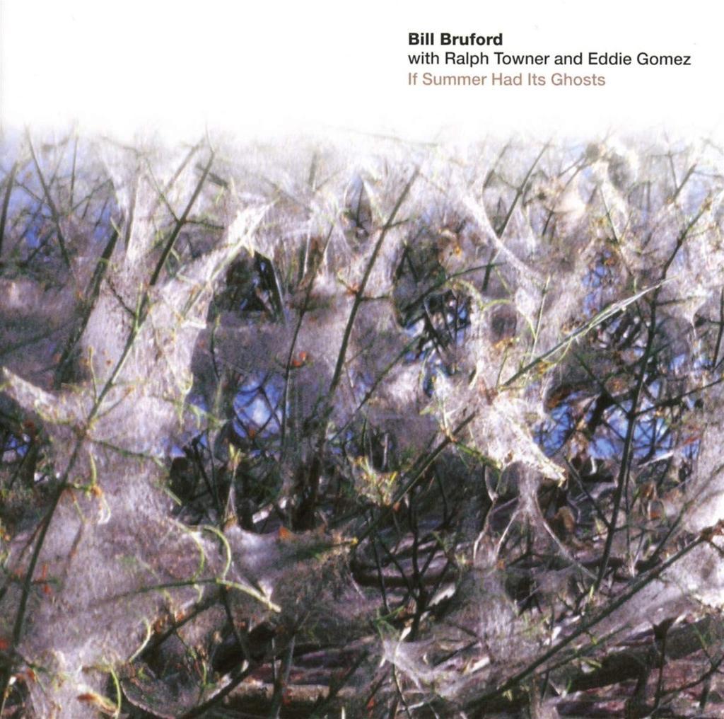 If summer had its ghosts / Bill Bruford | Bruford, Bill