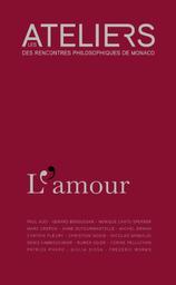 Les ateliers des Rencontres philosophiques de Monaco. 1 - L'amour, 2016 |