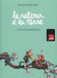 Le retour à la terre : Les métamorphoses. 6 / scénario Jean-Yves Ferri |