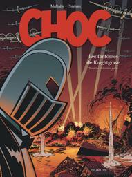 Choc. 3 : Les fantômes de Knightgrave : troisième et dernière partie / scénario Stéphan Colman |
