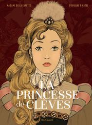La princesse de Clèves / Catel & Bouilhac |