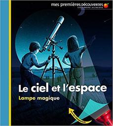 Le ciel et l'espace / conçu et réalisé par Claude Delafosse et Gallimard Jeunesse | Delafosse, Claude (1951-....). Auteur