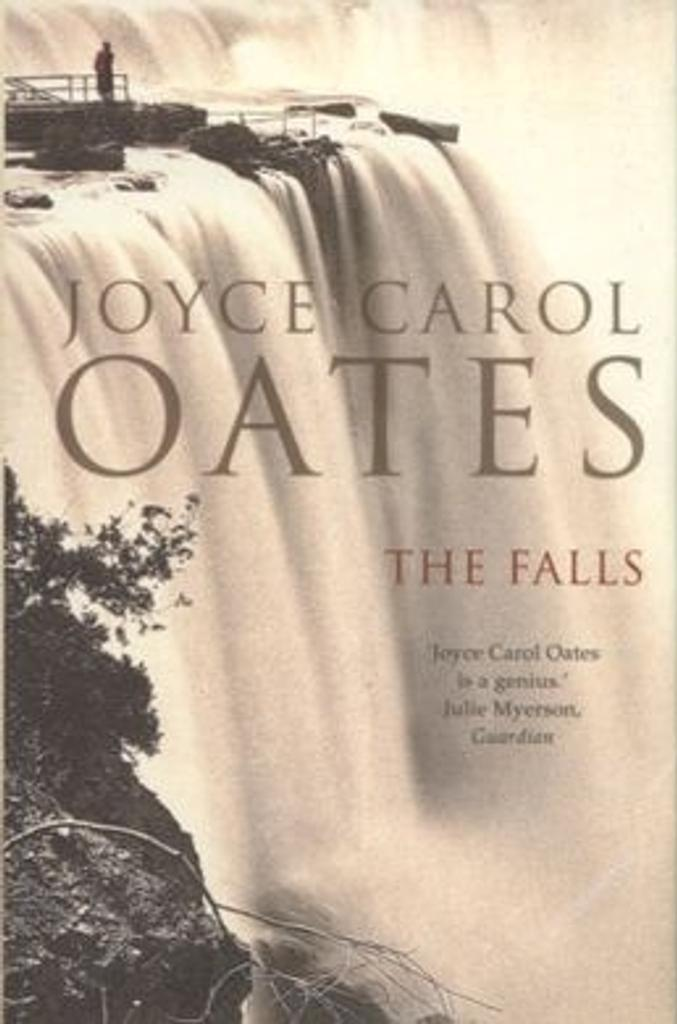 The Falls : A Novel / Joyce Carol Oates  | Oates, Joyce Carol (1938-....). Auteur