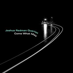 Come what may / Joshua Redman Quartet  