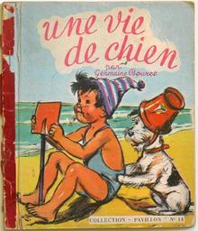 Une vie de chien / Germaine Bouret   Bouret, Germaine (1907-1953). Auteur
