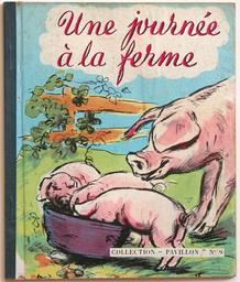 Une journée à la ferme / Germaine Bouret   Bouret, Germaine (1907-1953). Auteur
