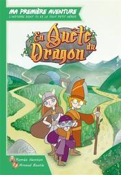 En quête du dragon... / histoire, Roméo Hennion |