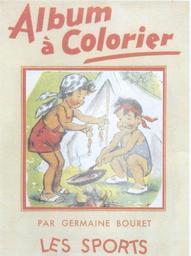 Album à colorier : les sports / Germaine Bouret. 302   Bouret, Germaine (1907-1953). Auteur