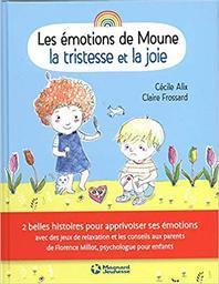 La tristesse et la joie | Alix, Cécile (1972-....). Auteur