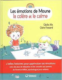 La colère et le calme   Alix, Cécile. Auteur