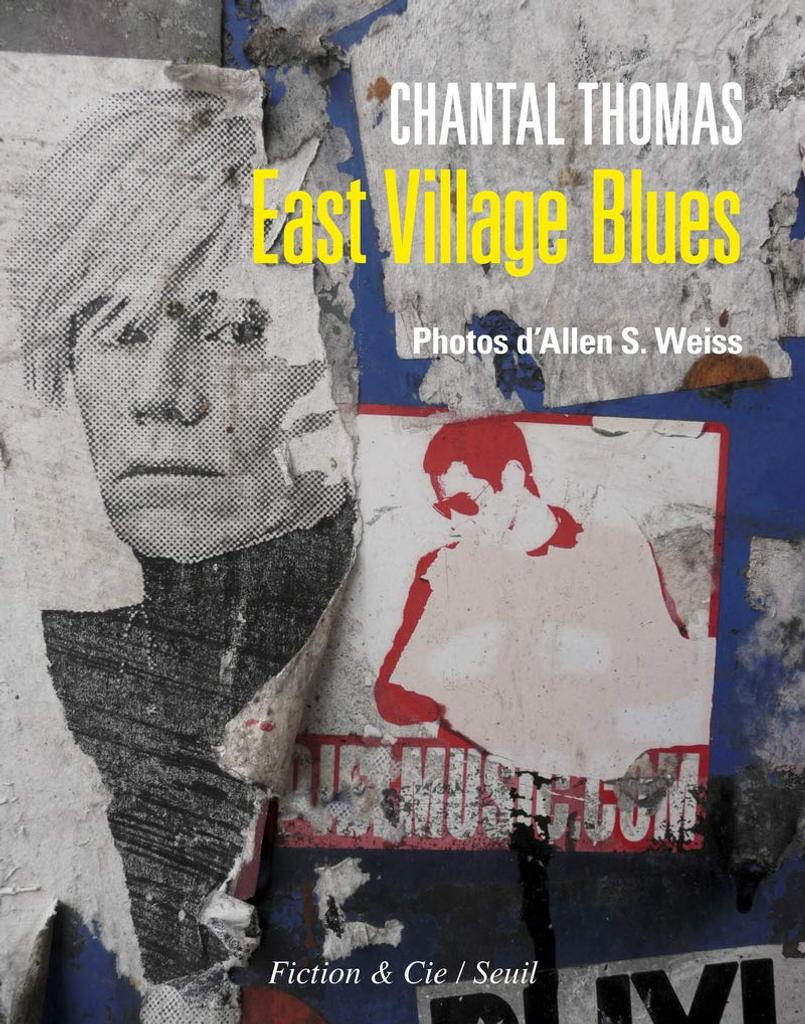 East Village Blues / Chantal Thomas | Thomas, Chantal (1945-....). Auteur