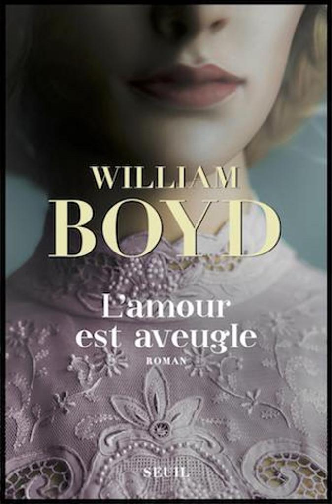 L' amour est aveugle : le ravissement de Brodie Moncur : roman / William Boyd | Boyd, William (1952-....). Auteur