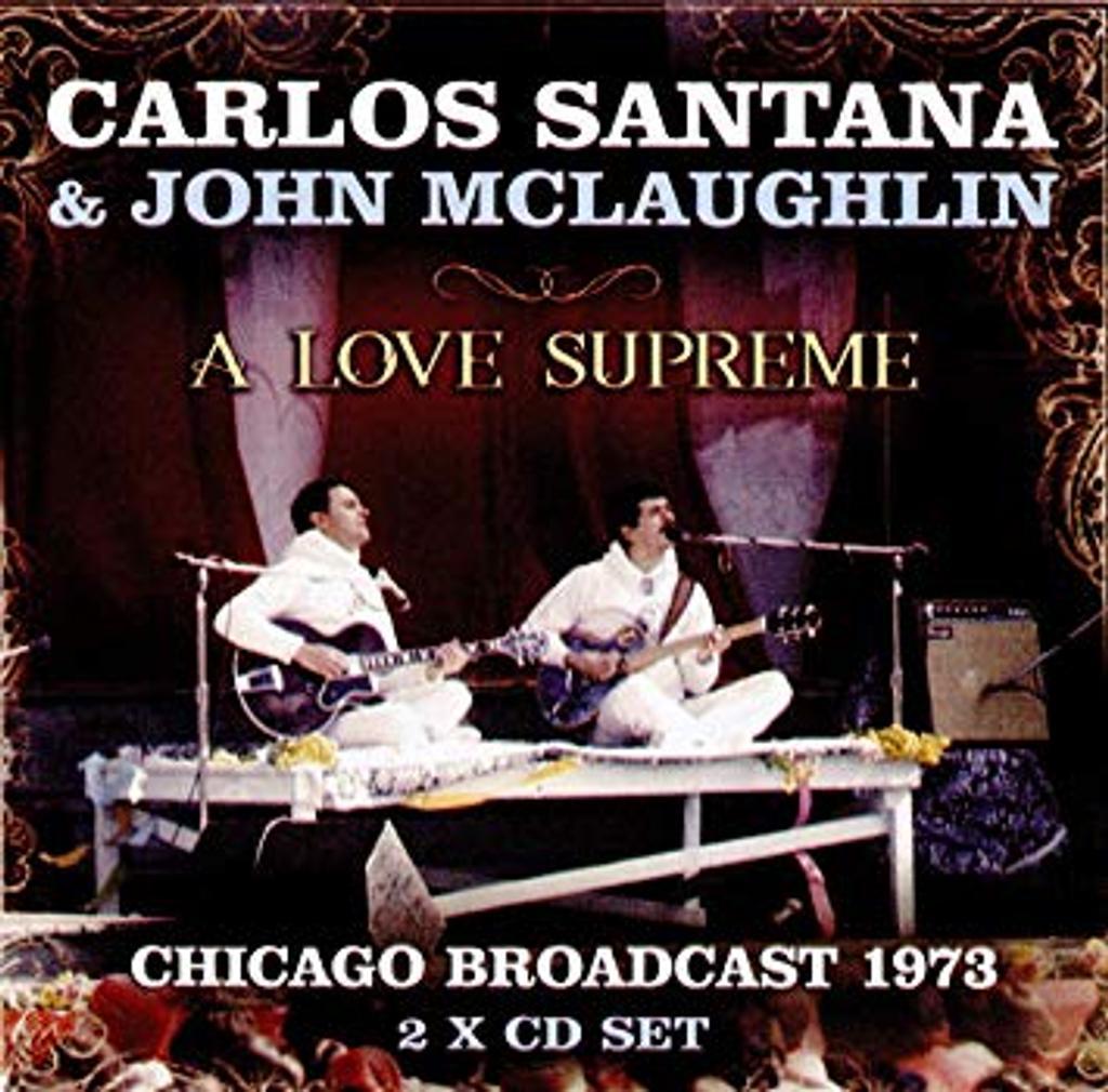 A love supreme : Chicago broadcast 1973 / Carlos Santana |
