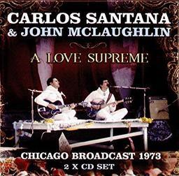 A love supreme : Chicago broadcast 1973 / Carlos Santana | Santana, Carlos