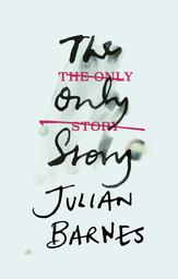 The Only Story / Julian Barnes  | Barnes, Julian (1946-....). Auteur
