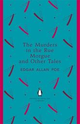 The Murders in the Rue Morgue and Other Tales / Edgar Allan Poe | Poe, Edgar Allan (1809-1849). Auteur