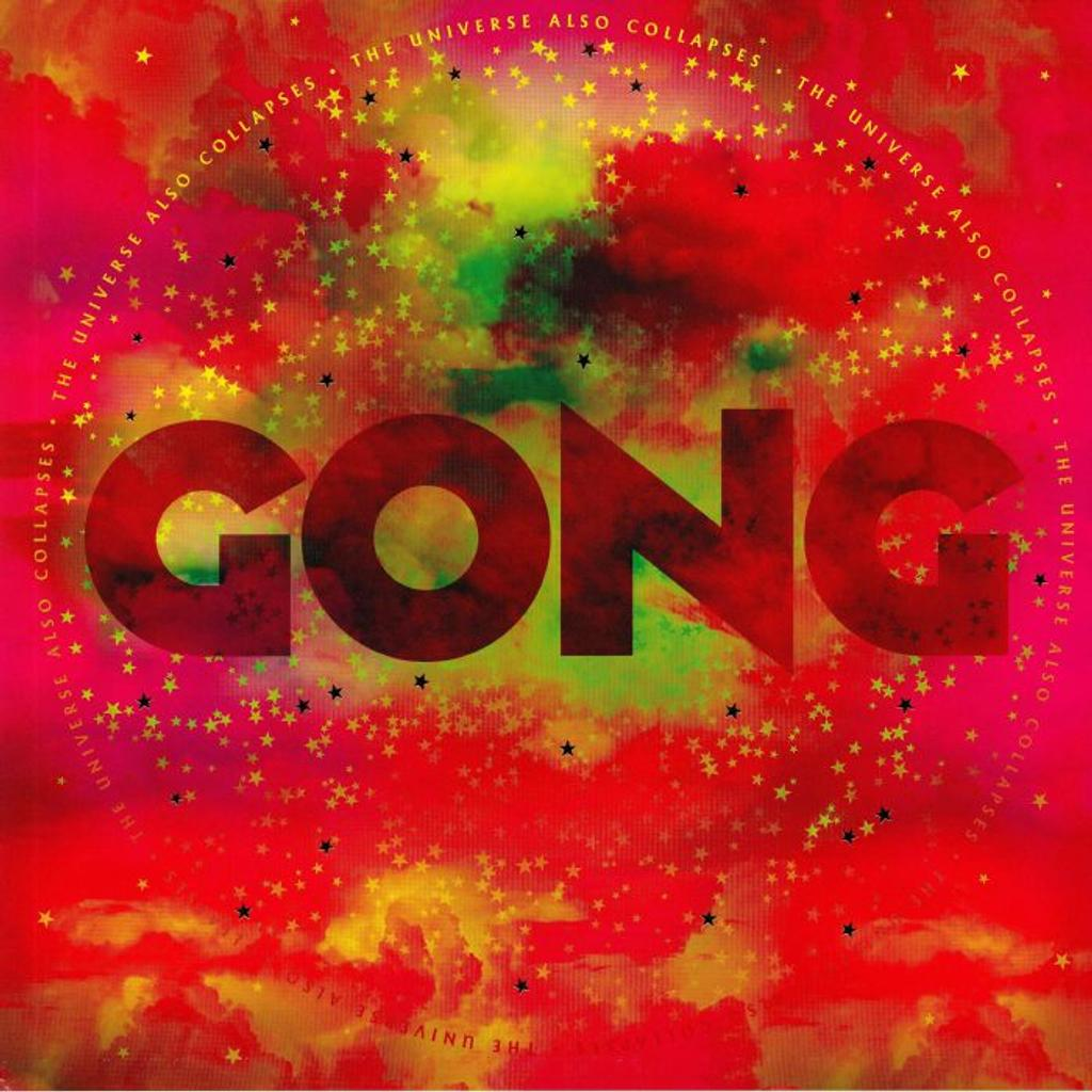 The Universe also collapses / Gong |