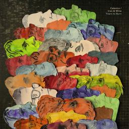 Years to burn / Calexico | Iron and Wine