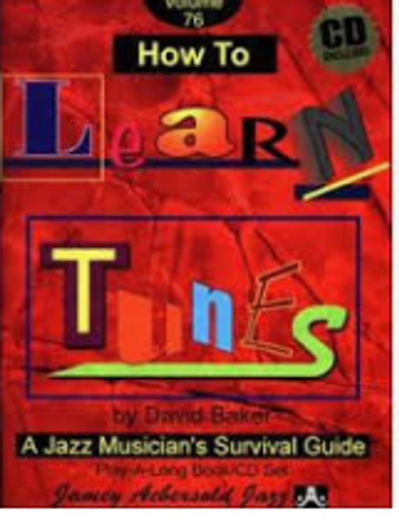 How to learn tunes : a jazz musician's survival guide |
