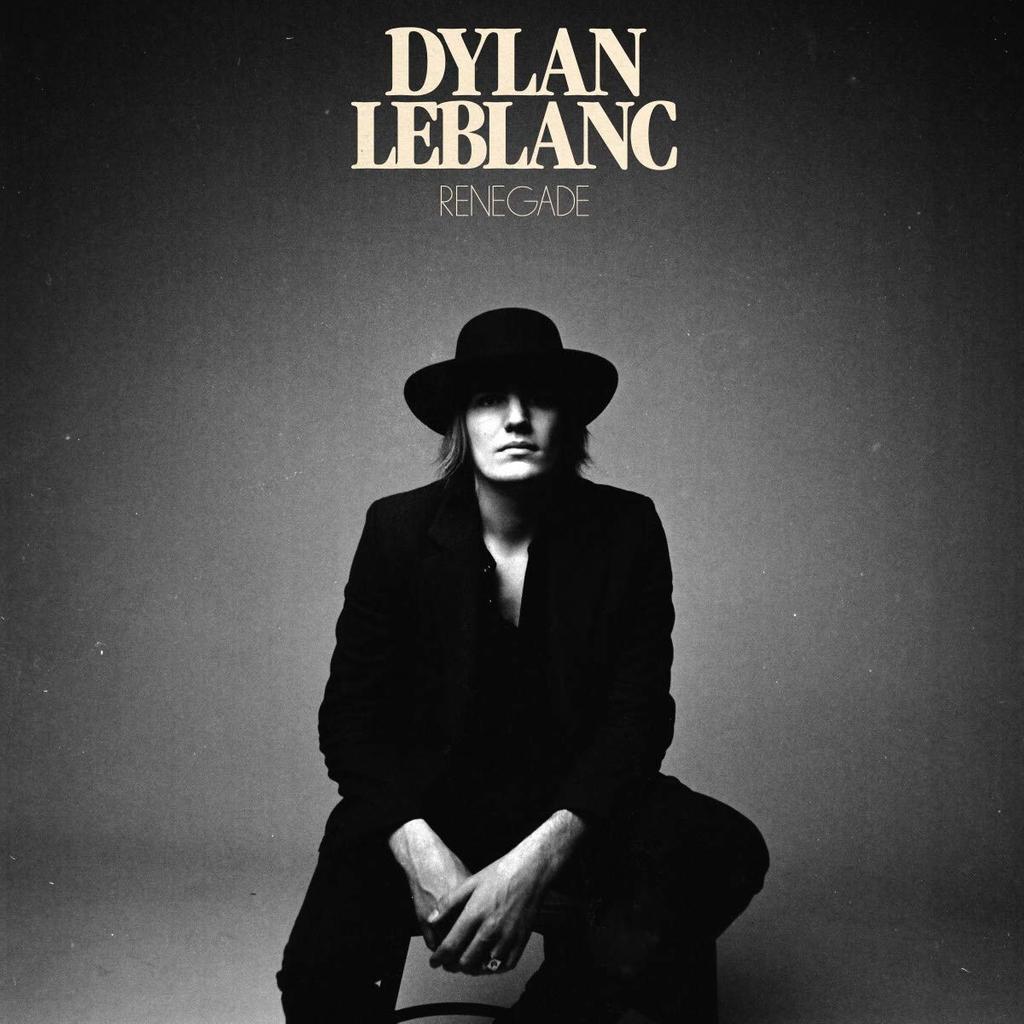 Renegade / Dylan Leblanc |