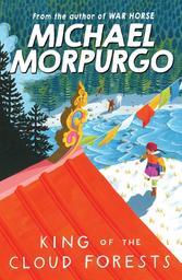 King of the cloud forests | Morpurgo, Michael (1943-....). Auteur