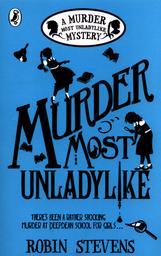 A murder most unladylike mystery. 1, Murder most unladylike / Robin Stevens | Stevenson, Robert Louis (1850-1894). Auteur