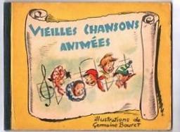 Vieilles chansons animées / illustrations de Germaine Bouret | Bouret, Germaine (1907-1953). Illustrateur