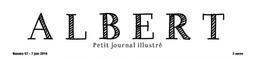 Albert : Petit journal illustré / [directeur de la publication Valentin Mathé]  |