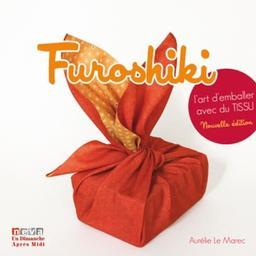 Furoshiki : l'art d'emballer avec du tissu / Aurélie Le Marec   Le Marec, Aurélie. Auteur