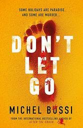 Don't Let Go / Michel Bussi | Bussi, Michel (1965-....). Auteur