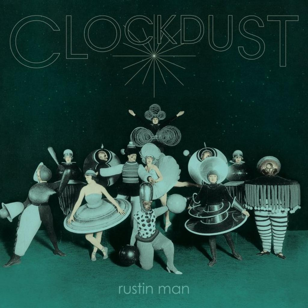 Clocksdust / Rustin Man |