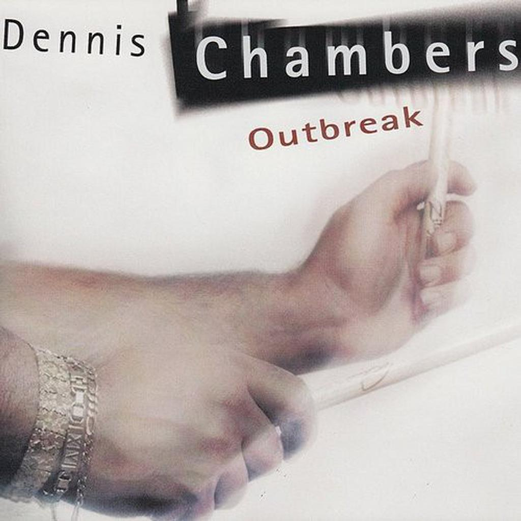 Outbreak / Dennis Chambers |