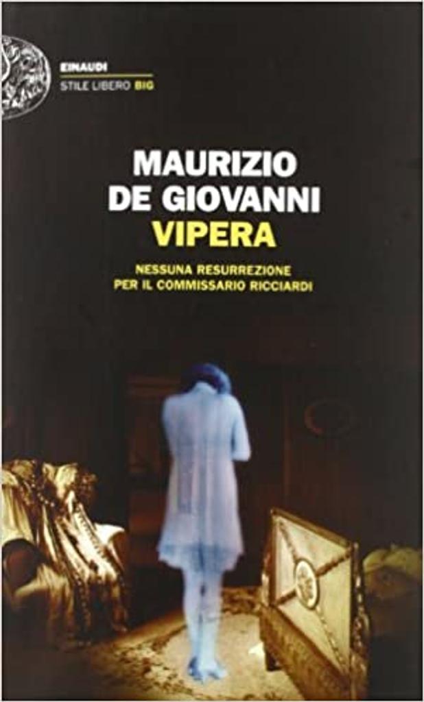 Vipera : Nessuna resurrezione per il commissario Ricciardi / Maurizio De Giovanni |