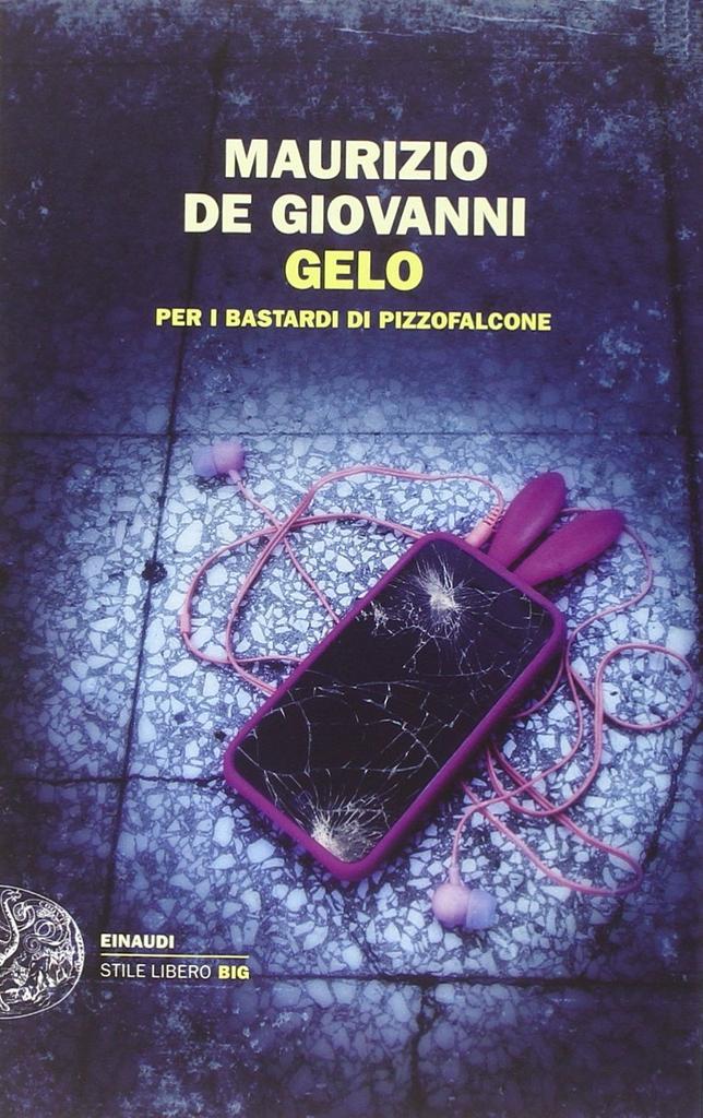 Gelo : Per i Bastardi di Pizzofalcone / Maurizio De Giovanni |