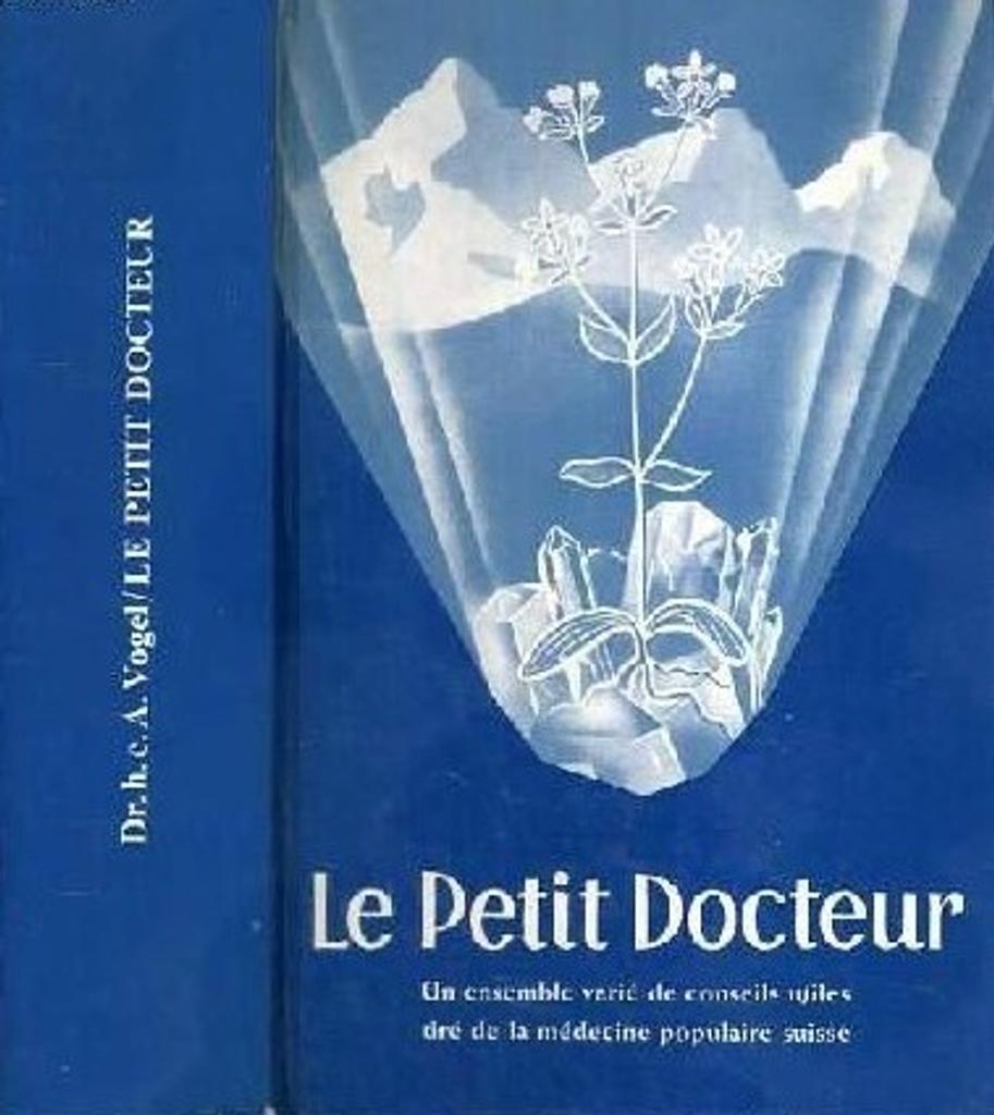 Le petit docteur : un ensemble varié de conseils utiles tiré de la médecine populaire suisse / A. Vogel | Vogel, Alfred. Auteur
