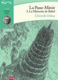 La mémoire de Babel / Christelle Dabos | Dabos, Christelle (1980-....). Auteur