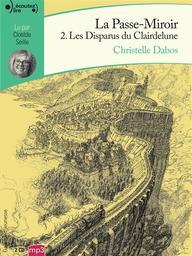 Les disparus du Clairdelune. 2, La passe-miroir / Christelle Dabos | Dabos, Christelle (1980-....). Auteur
