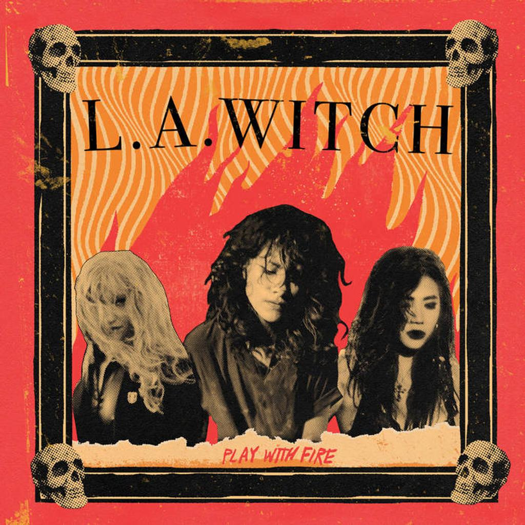 Play with fire / L.A. Witch |