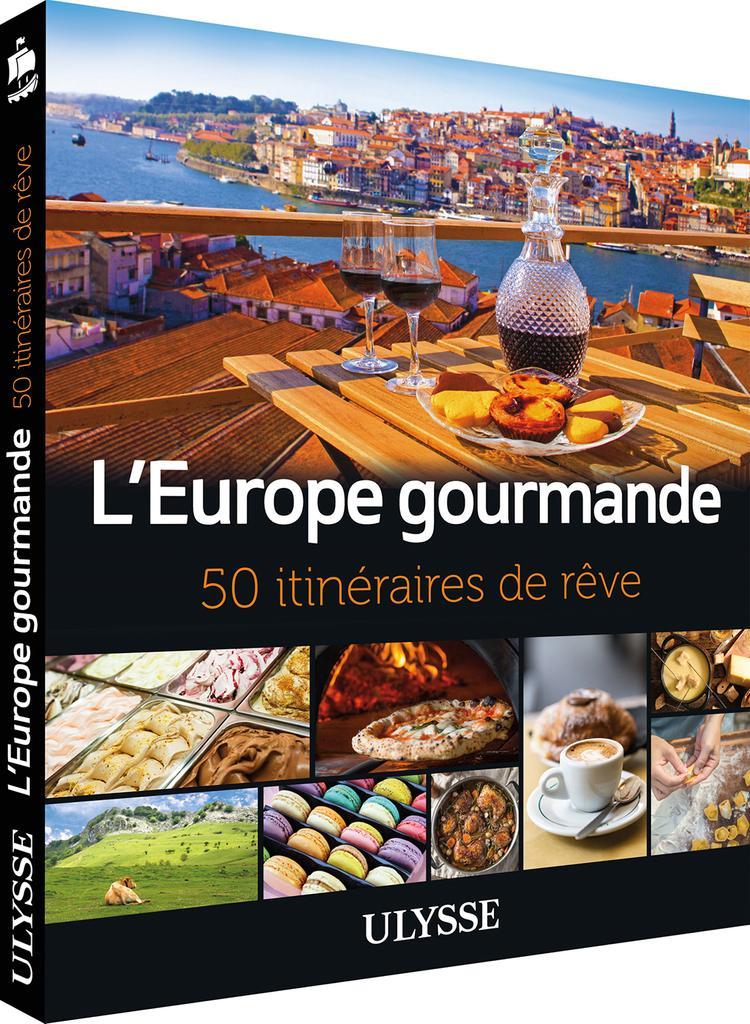 L' Europe gourmande : 50 itinéraires de rêves / Collectif  